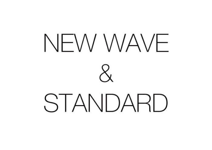 NEW WAVE & STANDARD